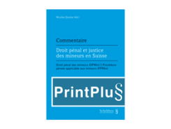 Droit pénal et justice des mineurs en Suisse (DPMin et PPMin) (PrintPlu§)